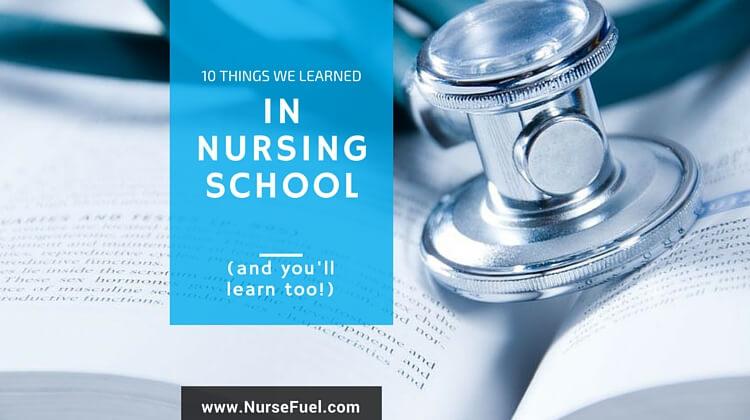 Things Learned in Nursing School - http://nursefuel.com