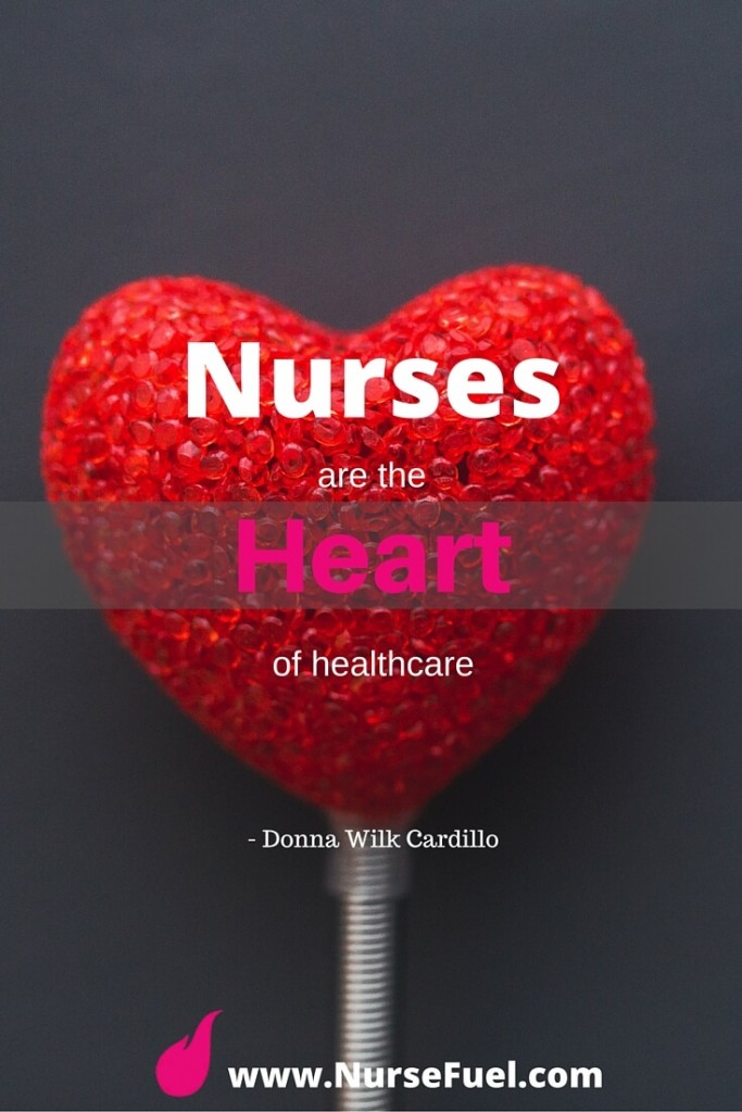 Nurses are the heart of healthcare - http://www.NurseFuel.com