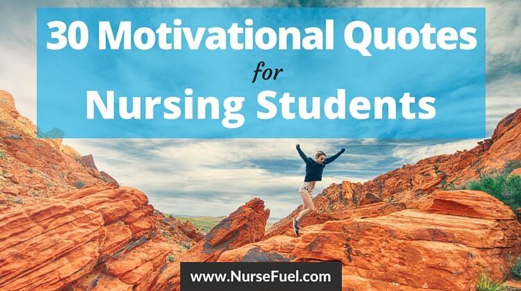 30 Motivational Quotes for Nursing Students - http://www.NurseFuel.com