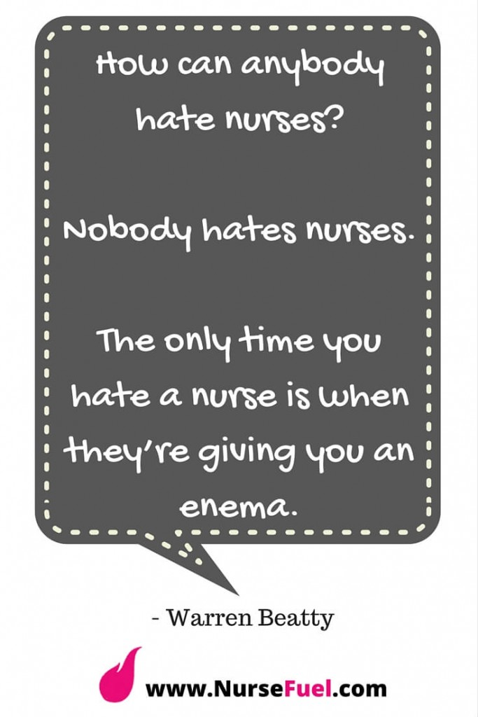 How can anybody hate nurses? - http://www.NurseFuel.com