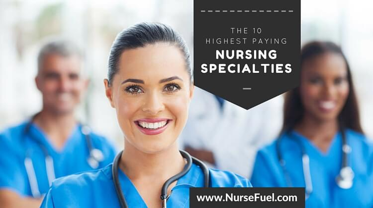 Highest Paying Nursing Specialties - http://www.NurseFuel.com