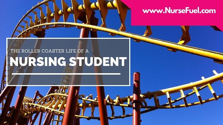 Roller Coaster Life of a Nursing Student - http://nursefuel.com