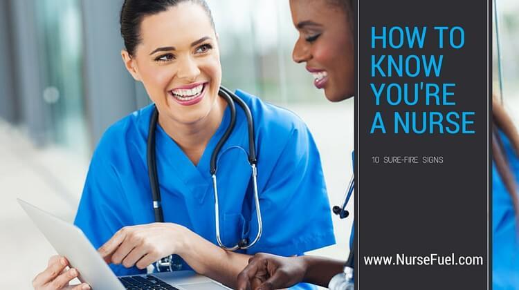 Signs You're a Nurse - http://www.NurseFuel.com