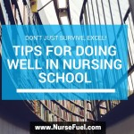 Don't Just Survive, Excel! Tips For Doing Well In Nursing School