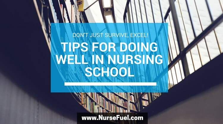 Tips for Nursing School - http://nursefuel.com