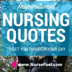 Inspirational Nursing Quotes to Help Get You Through Your Day