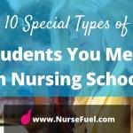 10 Special Types of Students You Meet in Nursing School