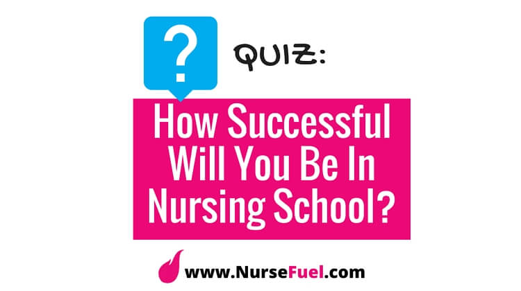 How Successful Will You Be In Nursing School? - http:/www.NurseFuel.com