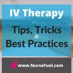 IV Therapy – Tips, Tricks and Best Practices