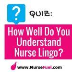 QUIZ: How Well Do You Understand Nurse Lingo?