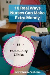 10 Real Ways Nurses Can Make Money - Community Clinics - http://www.NurseFuel.com