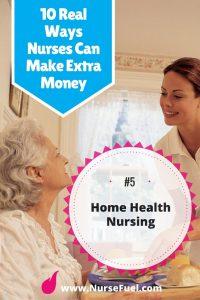 10 Ways to Earn Extra Cash - Home Health Nursing - http://www.NurseFuel.com