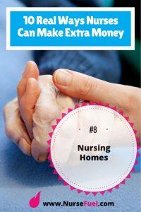Nurses can earn extra money in nursing homes - http://www.NurseFuel.com