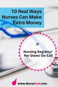 10 Real Ways Nurses Can Earn Extra Money - Per DIem Nursing - http://www.NurseFuel.com
