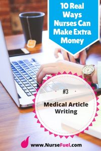 10 Real Ways Nurses Can Earn Extra Money - Medical Article Writing - http://www.NurseFuel.com